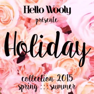 Teaser Collection été • Holiday • 2015